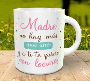 madre no hay mas que una1 300x270 - Ideas para personalizar la taza para el día de la madre