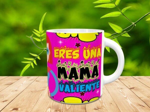 """mama valiente 3 600x450 - Taza para el día de la madre """"Mamá valiente"""""""
